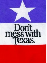 Thumbnail image for DontMessWithTexas.jpg