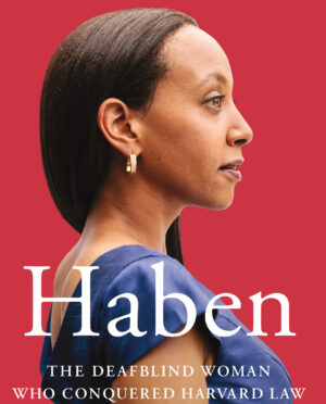 Haben Girma: A Zealous Advocate For Disability Rights